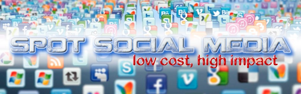 Spot Social Media, Low Cost, Hight Impact